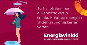 Energiavinkki: Turha lotraaminen ei kannata: vartin suihku kuluttaa energiaa yhden saunomiskerran verran.